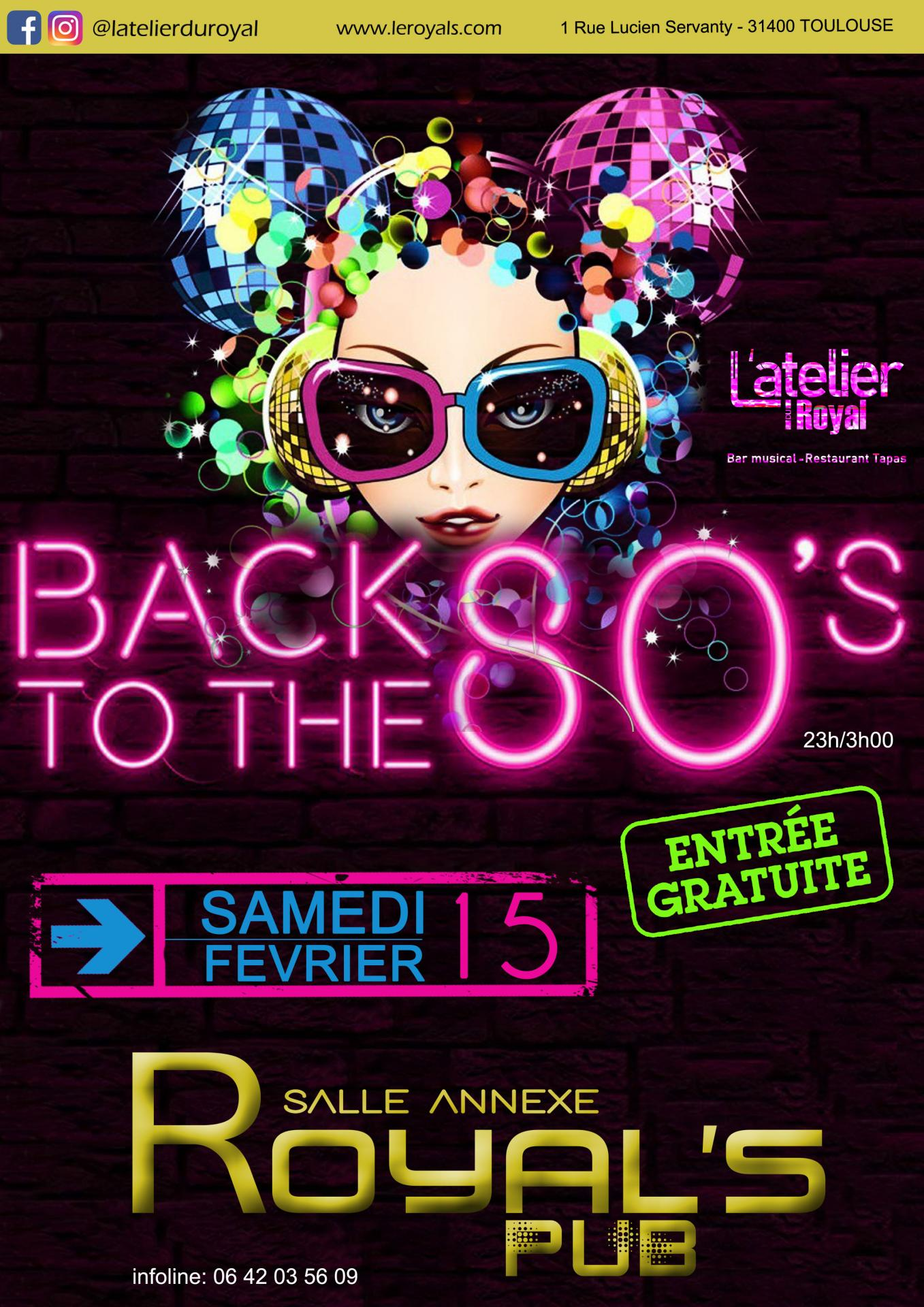 Samedi 15 Février, Soirée Back to 80' s